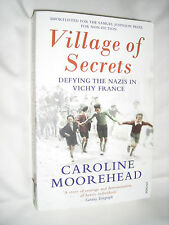 Village of Secrets: Defying the Nazis in Vichy France by Caroline Moorehead...