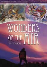Wonders of the Air (Wonders of Nature: Natural Phenomena in Science and Myth), A