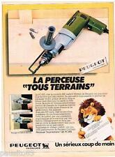 PUBLICITE ADVERTISING 095  1980  PEUGEOT outillage  la perceuse TOUS TERRAINS