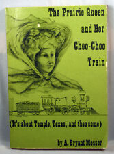 The Prairie Queen and Her Choo-Choo Train It's About Temple Texas  Messer signed