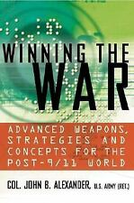 Winning the War: Advanced Weapons, Strategies, and Concepts for the Post-911 Wor