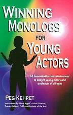 Winning Monologs for Young Actors : 65 Honest-to-Life Characterizations to...