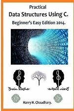 Practical Data Structures Using C . : Beginner's Easy Edition 2014 by Harry....