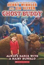 Ghost Buddy: Always Dance with a Hairy Buffalo 4 by Henry Winkler and Lin...