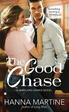 A Highland Games Novel: The Good Chase 2 by Hanna Martine (2014, Paperback)