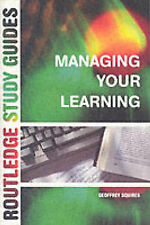 Managing Your Learning (Routledge study guide) Geoffrey Squires Very Good Book