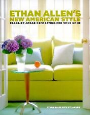 Ethan Allen's New American Style : Stage-by-Stage Decorating for Your Home by...