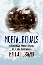Mortal Rituals: What the Story of the Andes Survivors Tells Us About Human Evolu