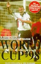 World Cup '98: A Complete Championship Guide by Glen Phillips and Tim Oldham (19