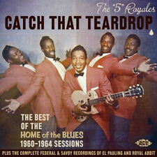 "'5' ROYALS  ""CATCH THAT TEARDROP, BEST OF HOME OF THE BLUES 1960-64 SESSIONS"""