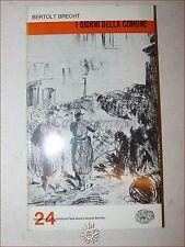 TEATRO: Bertolt Brecht, I GIORNI DELLA COMUNE 1963 Einaudi 14 scene trad. Gatti