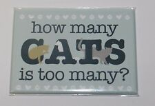 How Many Cats is Too Many? - Magnet
