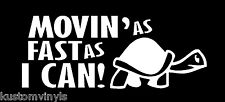 MOVIN AS FAST AS I CAN Turtle Slow Funny Car Bumper window car decal sticker