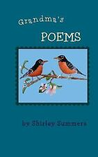 Grandma's Poems : A Collection of Poetry Written Late in Life by Shirley...