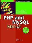 PHP and MySQL Manual : Simple yet Powerful Web Programming by Mike...