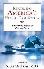 Reforming America's Health Care System: The Flawed Vision of ObamaCare (Hoover