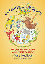 Cooking Up a Story: Recipes for Storytime with Young Children (Early Years Libra