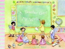 A Teacher Gave Me Wings Kelly, Becky Hardcover