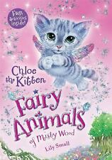 Fairy Animals of Misty Wood: Chloe the Kitten 1 by Lily Small (2015, Paperback)