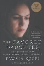The Favored Daughter : One Woman's Fight to Lead Afghanistan into the Future...