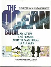 The Ocean Book : Aquarium and Seaside Activities and Ideas for All Ages 43 by...