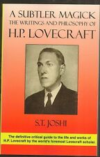S.T. JOSHI A Subtler Magick The Writings and Philosophy of H.P Lovecraft. SIGNED