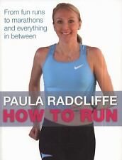 How to Run: From Fun Runs to Marathons and Everything in Between, Radcliffe, Pau