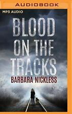 Sydney Rose Parnell: Blood on the Tracks 1 by Barbara Nickless (2016, MP3 CD,...