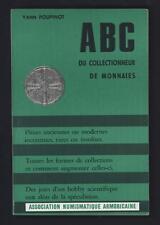 █ Yann POUPINOT Abc du collectionneur de Monnaies Numismatisme 1972 █