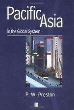 Pacific Asia in the Global System : An Introduction by Peter Preston (1998,...
