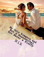 My Only Romance and Not a Neanderthal but Never a Fluffy : Why I Turned to...
