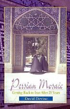 Persian Mosiac: Getting Back to Iran After 25 Years, David Devine, Acceptable Bo