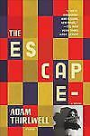 The Escape: A Novel, , Thirlwell, Adam, Excellent, 2011-03-29,