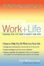 Work + Life: Finding the Fit That's Right for You