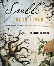 Spells for Tough Times: Crafting Hope When Faced With Life's Thorniest Challenge