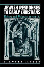 Jewish Responses To Early Christians by Setzer, Claudia J.