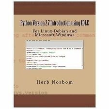 Python Version 2. 7 Introduction Using IDLE : For Linux-Debian and Microsoft...