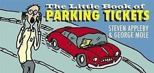 The Little Book of Parking Tickets, Steven Appleby; George Mole
