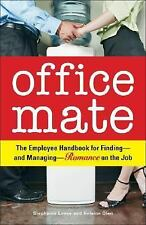 Office Mate: Your Employee Handbook for Romance on the Job-ExLibrary