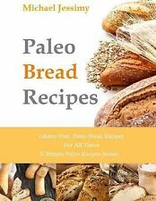 Ultimate Paleo Recipes: Paleo Bread Recipes: Gluten Free, Paleo Bread Recipes...