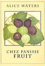 Chez Panisse Fruit by Fritz Streiff, Alice Waters and Alan Tangren (2002, HC)