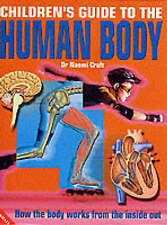 The Children's Guide to the Human Body, Craft, Naomi, 1840284463, Very Good Book