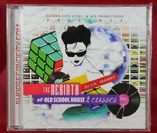 THE REBIRTH OF OLD SCHOOL HOUSE & CLASSICS CD MIXED BY DJ LIL MANNY NEW WBMX