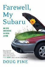 Farewell, My Subaru: An Epic Adventure in Local Living-ExLibrary