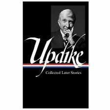John Updike: Collected Later Stories (Library of America)