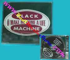 CD Singolo Black Machine U Make Me Come A Life NSCD 33  SIGILLATO no mc lp(S28)