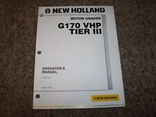 NH New Holland G170 VHP Tier III Motor Grader Owner Operator User Guide Manual