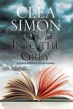 A Dulcie Schwartz Cat Mystery: Into the Grey 10 by Clea Simon (2016, Hardcover)
