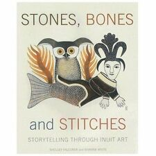 Stones, Bones and Stitches: Storytelling through Inuit Art (A Lord Mus-ExLibrary