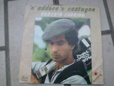 """7"""" ROBERTO CARRINO N'ADDORE 'E CASTAGNE SANREMO '78 COVER EX/EX+ VINILE EX/EX+"""